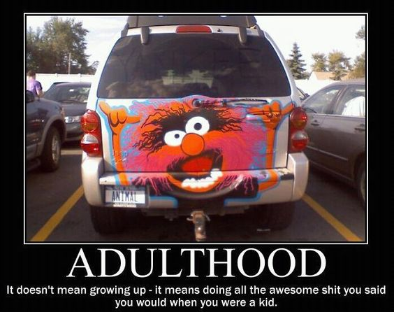 adulthood. fuck it