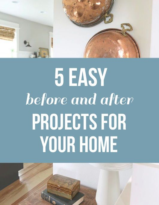 5 Easy Before and After Projects That Will Transform Your Home