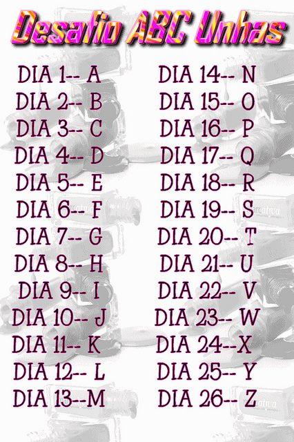 O desafio consiste em usar esmaltes que tenham nomes começados com a letra de cada dia!! ^^