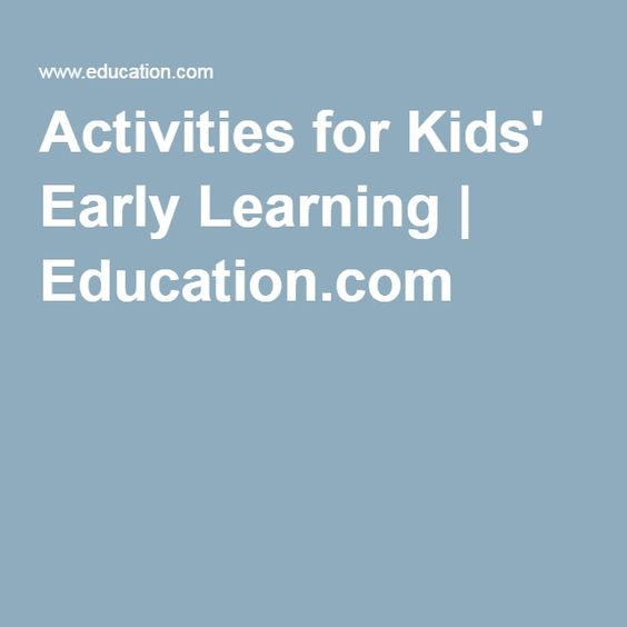 Activities for Kids' Early Learning | Education.com