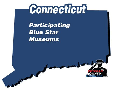 Participating Blue Star Museums in the state of Connecticut (free entrance for active duty military and your families).