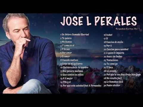 Jose Luis Perales Sus Mejores Canciones Grandes Exitos Musicaromantica Youtube Mejores Canciones Canciones Musica Del Recuerdo