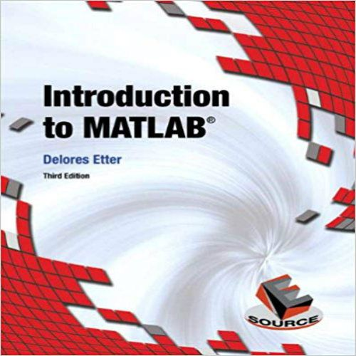 Introduction To Matlab 3rd Edition Etter Solution Manual