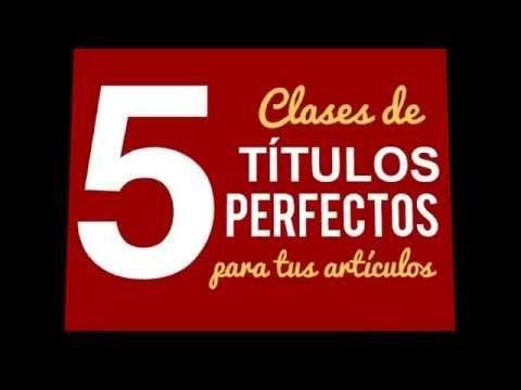 5 Clases de Títulos Perfectos para tus Artículos - YouTube