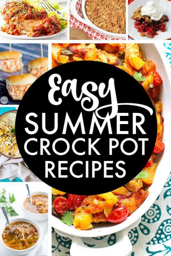 Easy Summer Crock Pot Recipes Summer Crockpot Recipes Summer Slow Cooker Recipes Summer Recipes Dinner