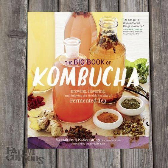 The Big Book of Kombucha - Book by Hannah Crum & Alex LaGory
