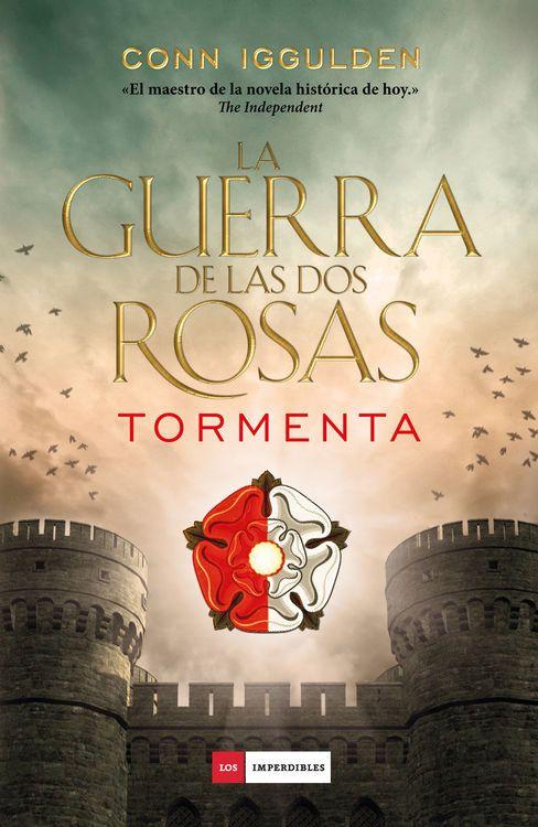 la guerra de las dos rosas: tormenta-1º libro conn iggulden (Bibioteca Dr. Cerrada) (Libro ya leido)