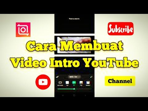Cara Membuat Video Intro Youtube Channel Youtube Youtube Video Aplikasi