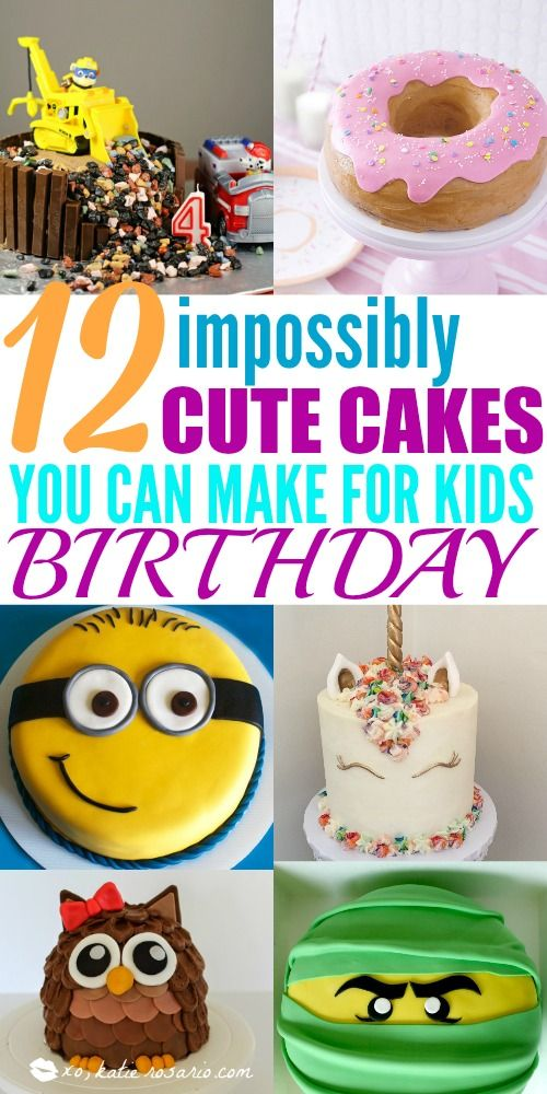 12 Totally Genius Birthday Cakes For Kids Easy Kids Birthday