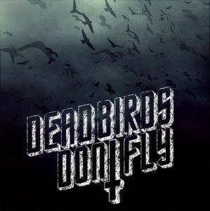 Dead Birds Don't Fly Electrocore / Metalcore