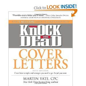 Knock 'em Dead Cover Letters: Cover letter samples and strategies you need to get the job you want by Martin John Yate