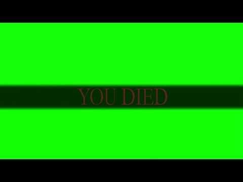 Dark Souls You Died Green Screen 30fps 1080p Youtube Dark Souls You Died Dark Souls Greenscreen
