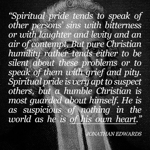 Jonathan Edwards on spiritual pride