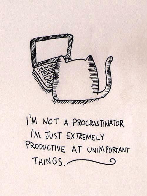 Procrastination [Via @Pauline Hoch Hoch Tonkin]