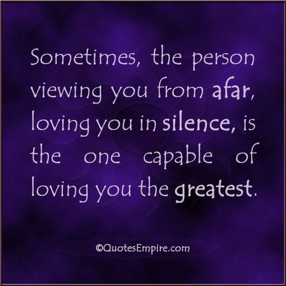 Silence Love Quote: Sometimes, The Person Viewing You From Afar, Loving You In