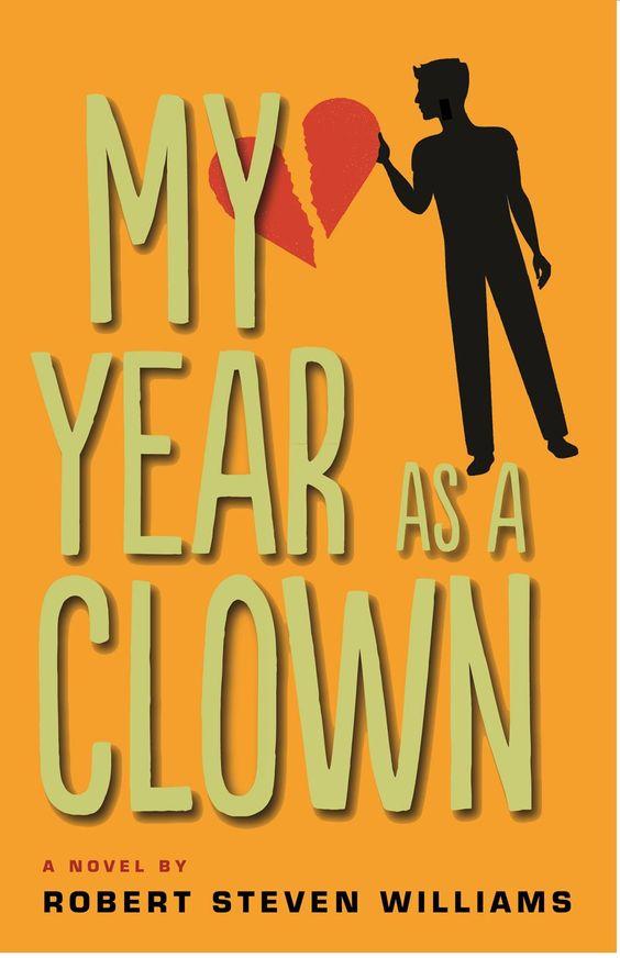 "My Year As a Clown by Robert Steven Williams #bookreview ""highly recommend"" @Robert Steven Williams"
