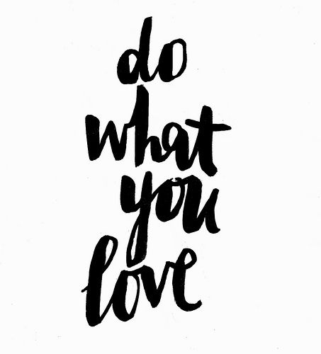Do What You Love [typography by Jasmine Dowling] | Typography ...