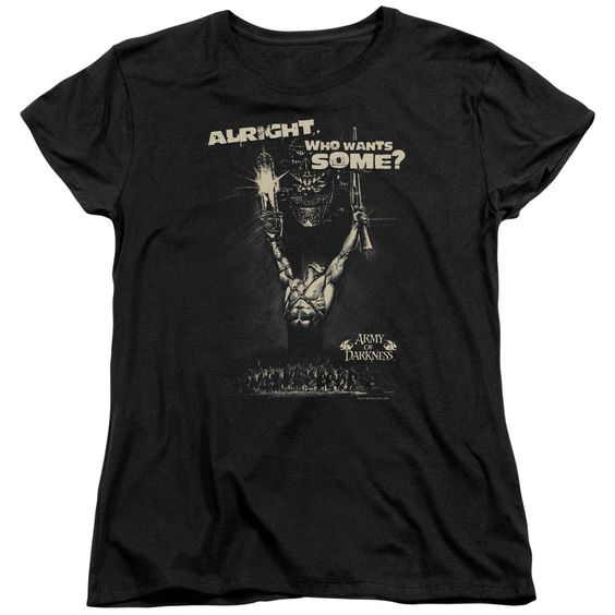 Army of Darkness Want Some Black Womens T-Shirt