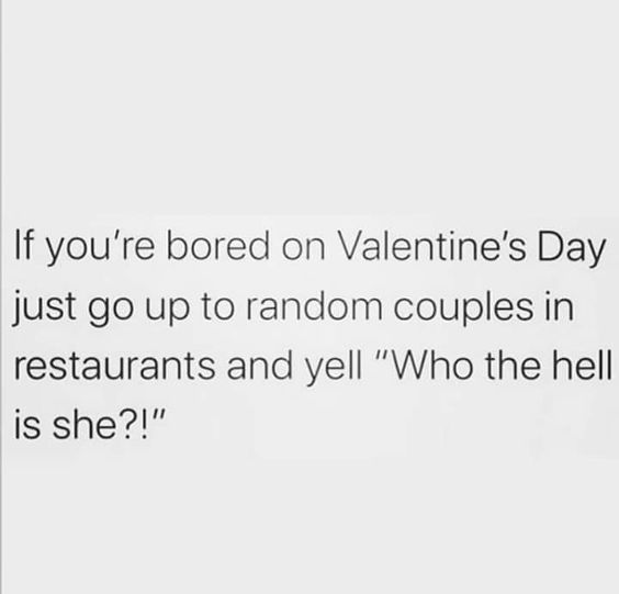 If you're bored on valentines day