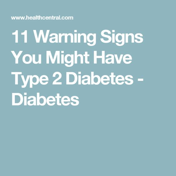 11 Warning Signs You Might Have Type 2 Diabetes
