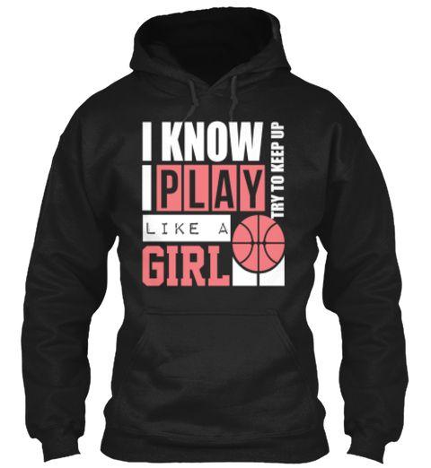 Play Like A Girl Basketball Basketball Shirts Basketball Shirts