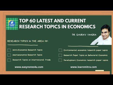 Top 60 Latest And Current Research Topic In Economic Youtube Behavioral Economics Development Paper Topics