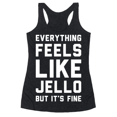 """Wanna get in shape but cardio turns you into jello? Get through your work out with this funny workout design featuring the text """"Everything Feels Like Jello But It's Fine"""" to keep you strong! Perfect for some lazy fitness, fitness humor, funny fitness, gym humor, gym jokes, and working out!"""
