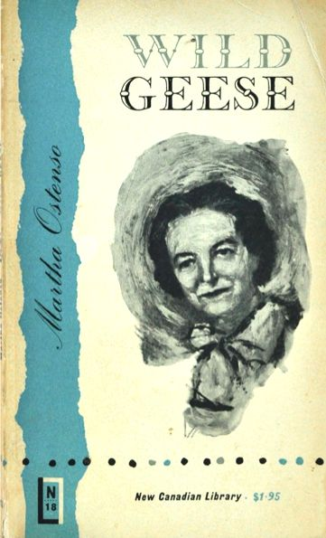"Martha Ostenso's ""Wild Geese"" is one of the classics of Canadian frontier literature, a wonderful, touching read even a century later."