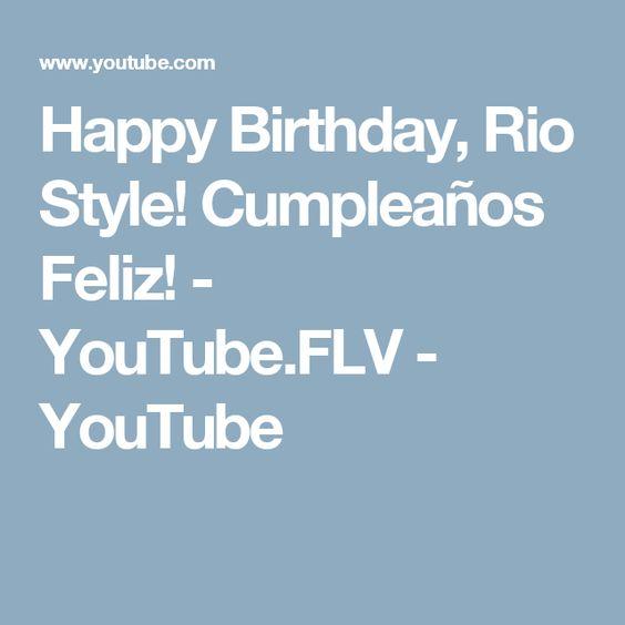 Happy Birthday Rio Style Cumpleanos Feliz Youtube Flv