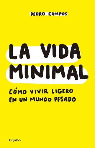 Pdf Free Download La Vida Minimal By Pedro Campos La Vida Minimal By Pedro Campos Pdf Free Download Libro De La Vida Citas De Libros Vida