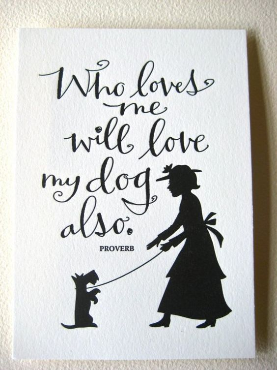 LETTERPRESS ART PRINT-Who loves me will love my dog also. Proverb. 5'' x 7''