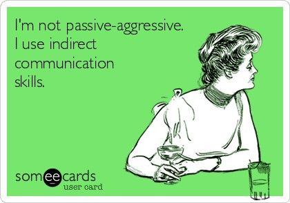 Passive-Aggressive.