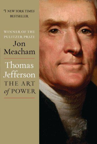 Thomas Jefferson: The Art of Power by Jon Meacham, http://www.amazon.co.uk/dp/1400067669/ref=cm_sw_r_pi_dp_9QDesb128PKBN
