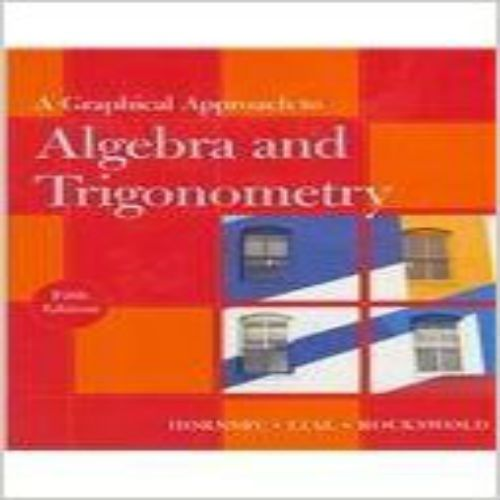 Test Bank For A Graphical Approach To Algebra And Trigonometry 5th Edition By John Hornsby Margaret L Lial Gary K R Trigonometry Algebra Graphing Functions
