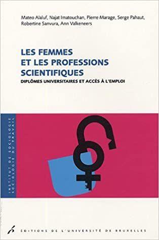 Amazon.fr - Les femmes et les professions scientifiques : Diplômes universitaires et accès à l'emploi - Collectif - Livres