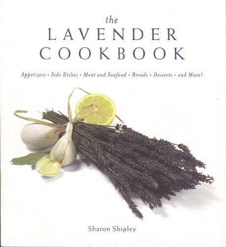 The Lavender Cookbook by Sharon Shipley,http://www.amazon.com/dp/0762418303/ref=cm_sw_r_pi_dp_D.j3sb12RCCEHW8G