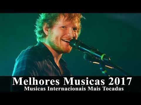 Musicas Internacionais Mais Tocadas 2017 Melhores Musicas 2017