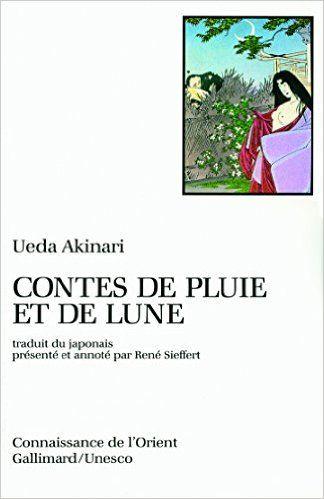 Amazon.fr - Contes de pluie et de lune - Ueda Akinari, René Sieffert - Livres