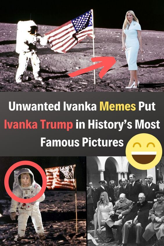 Unwanted Ivanka Meme But Trump In History Funny Moments Super Funny Famous Pictures
