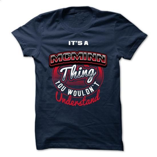 ITS A MCMINN THING ! YOU WOULDNT UNDERSTAND - silk screen #cool t shirts #hoodies for girls