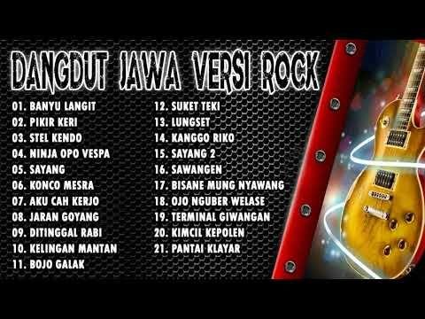 Full 21 Lagu Dangdut Jawa Versi Rock Cover Terpopuler Saat Ini