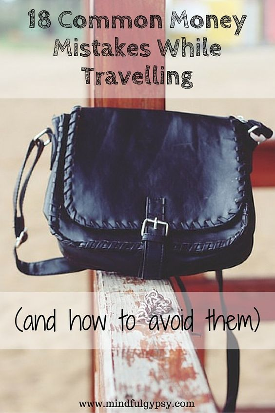 18 Common Money Mistakes While Travelling (and How to Avoid Them) | Mindful Gypsy