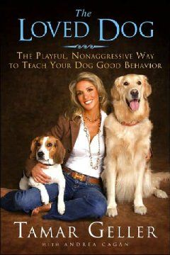 The loved dog : the playful nonaggressive way to teach your dog good behavior
