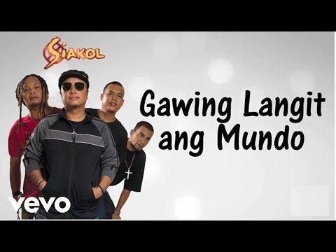 Siakol Gawing Langit Ang Mundo Lyric Video Youtube In 2020
