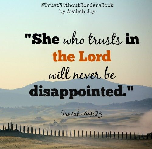 She who trusts in the Lord will never be disappointed.  Today, I'm trusting God!: