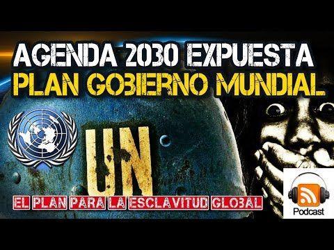 Agenda 2030 Revelada: El Plan para un Gobierno Mundial #nom ...