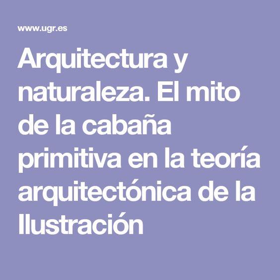 Arquitectura y naturaleza. El mito de la cabaña primitiva en la teoría arquitectónica de la Ilustración