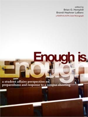 Enough is Enough: A Student Affairs Perspective on Preparedness and Response to a Campus Shooting