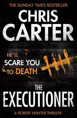 The Executioner (Robert Hunter, Bk 2) by Chris Carter