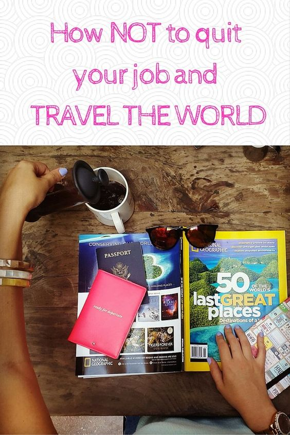 Are you sitting behind your desk daydreaming of traveling to tropical destinations? Have you heard of courageous people who quit everything and are traveling the world full time? I'm here to tell you hot NOT to quit your job and travel the world!  #travel #wanderlust #jetsetter #globetrotter #world